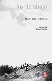Los de abajo. Novela de la Revolución mexicana (Biblioteca Universitaria de Bolsillo)