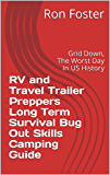 RV and Travel Trailer Preppers Long Term Survival Bug Out Skills Camping Guide: Grid Down, The Worst Day In US History
