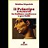 Il principe in italiano moderno e per tutti (Emozioni senza tempo)