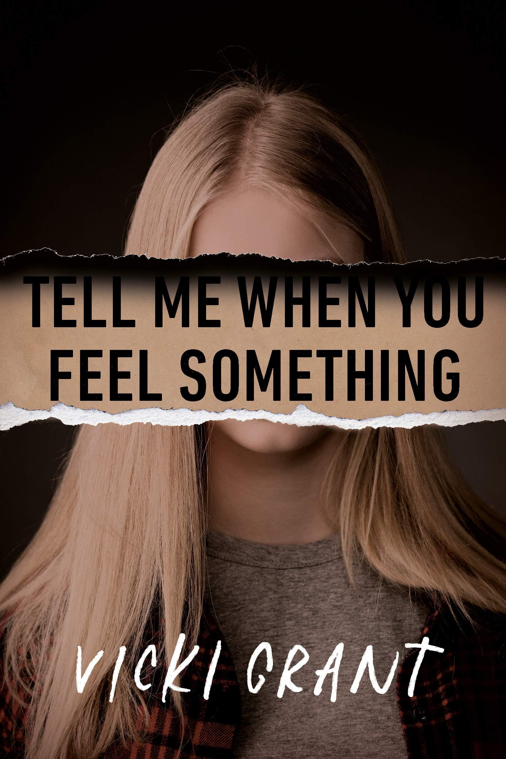 Amazon.com: Tell Me When You Feel Something (9780735270091): Grant, Vicki:  Books