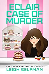 ECLAIR CASE OF MURDER (A Rosie Kale Culinary Cozy Mystery Book 2) Kindle Edition