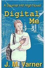 Digital Me (A Squirrel Hill High Novel Book 1) Kindle Edition