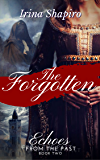 The Forgotten (Echoes from the Past Book 2)