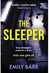 The Sleeper: Two strangers meet on a train. Only one gets off. A dark and gripping psychological thriller. Kindle Edition
