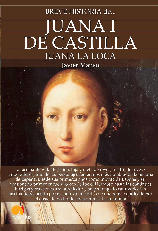Breve historia de Juana I de Castilla: Amazon.es: Manso Osuna, Javier: Libros