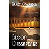 Blood on the Chesapeake: A Cold Case Murder Mystery, A Ghost Story, A Dangerous Love