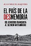 El país de la desmemoria: Del genocidio franquista al silencio interminable (Eldiario.es)