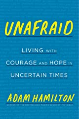 Unafraid: Living with Courage and Hope in Uncertain Times Hardcover