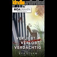 Verliebt ... Verlobt ... Verdächtig! Der erste Fall für Eva Sturm auf Langeoog: Ostfrieslandkrimi (Eva Sturm ermittelt 1)