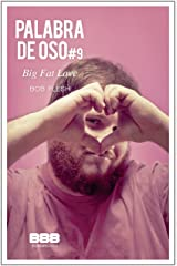 Big Fat Love (Palabra de Oso nº 9) (Spanish Edition) Kindle Edition