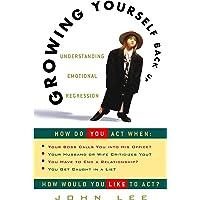 Growing Yourself Back Up: Understanding Emotional Regression
