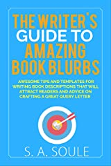 The Writer's Guide to Amazing Book Blurbs (Fiction Writing Tools 6)