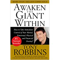 Awaken the Giant Within : How to Take Immediate Control of Your Mental, Emotional, Physical and Financial Destiny!: How…