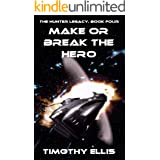 Make or Break the Hero (The Hunter Legacy Book 4)