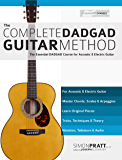 The Complete DADGAD Guitar Method: The Essential DADGAD Course for Acoustic and Electric Guitar