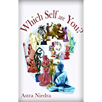 Which Self Are You?: An overview of inner selves you can access with Voice Dialogue