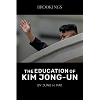 The Education of Kim Jong-Un (The Brookings Essay)