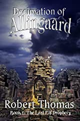 Decimation of Allingaard (The Last Elf Prophecy Book 2) Kindle Edition