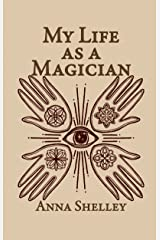 My Life As A Magician Kindle Edition