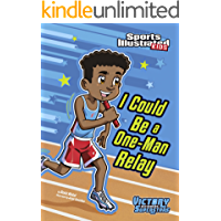 I Could Be a One-Man Relay (Sports Illustrated Kids Victory School Superstars)