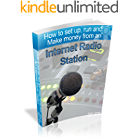 How to Set Up, Run and Make Money from an Internet Radio Station book cover
