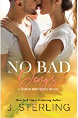 No Bad Days: A New Adult College Romance (The Fisher Brothers Book 1) Kindle Edition