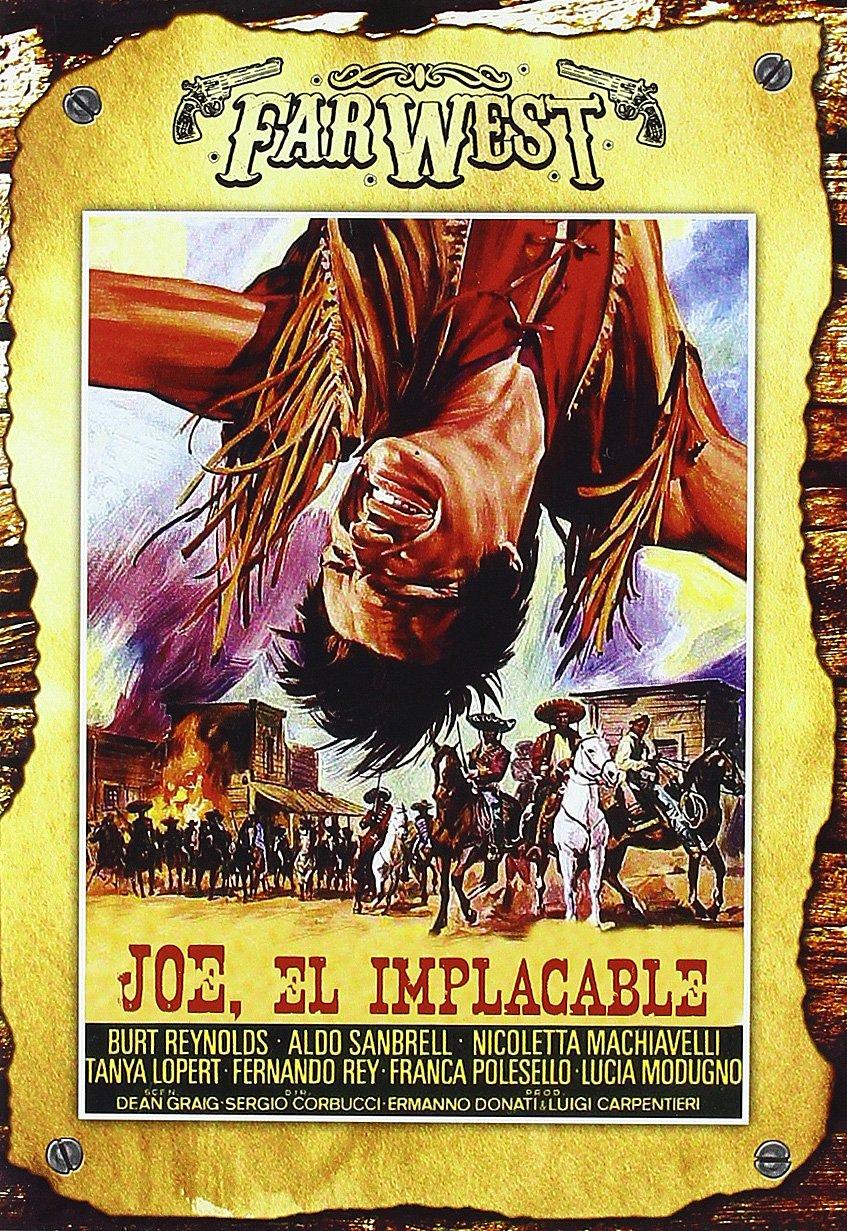 Joe, El Implacable [DVD]: Amazon.es: Burt Reynolds, Aldo Sambrell, Nicoletta Machiavelli, Fernando Rey, Tanya Lopert, Franca Polesello, Sergio Corbucci, ...