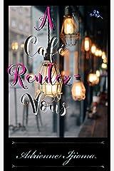 A Café Rendezvous Kindle Edition
