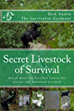 Secret Livestock of Survival: How to Raise The Very Best Choices For Retreat And Homestead Livestock (Secret Garden of Survival Book 3) (English Edition)