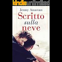 Scritto sulla neve (Italian Edition)