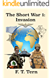 The Short War 1: Invasion: A comedy of alien invasion