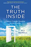 The Truth Inside: Lessons From My Daughter In the Afterlife
