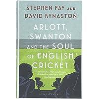 Arlott, Swanton and the Soul of English Cricket