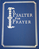 Psalter for Prayer: An Adaptation of the Classic Miles Coverdale Translation, Augmented by Prayers and Instructional Material Drawn from Church Slavonic and Other Orthodox Christian Sources