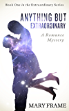 Anything But Extraordinary (Extraordinary Series Book 1)