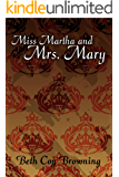 Miss Martha and Mrs. Mary