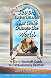 Seven Experiments That Could Change the World: A Do-It-Yourself Guide to Revolutionary Science (English Edition)