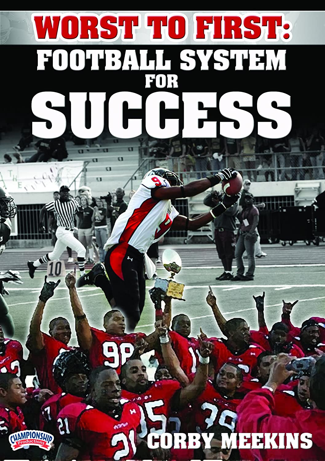 Amazon com: Worst to First: Football System for Success