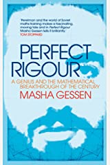Perfect Rigour: A Genius and the Mathematical Breakthrough of a Century Kindle Edition