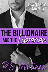 The Billionaire and the Librarian: An Opposites Attract Erotic Romance (The Sweet Spot Book 1) Kindle Edition