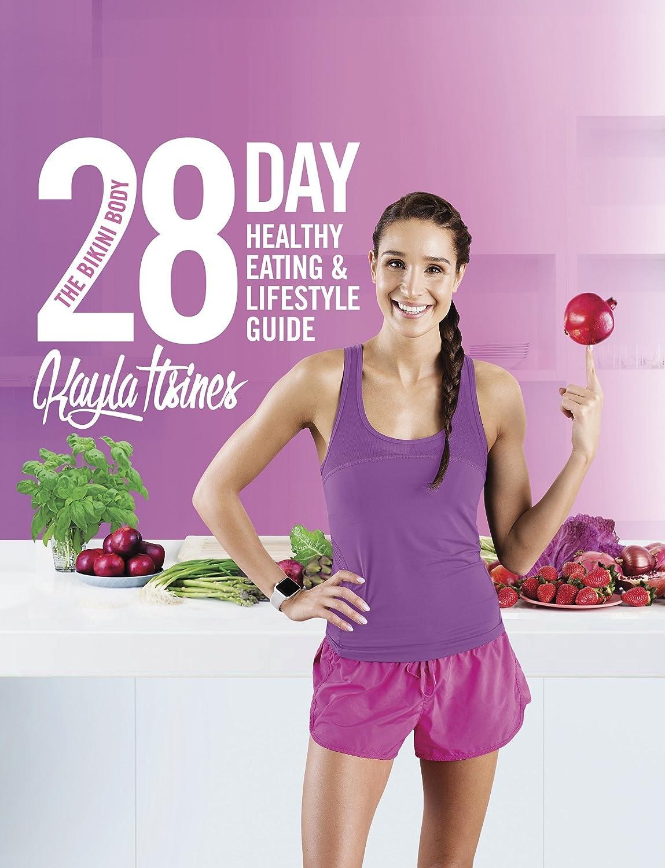 The Bikini Body 28-Day Healthy Eating & Lifestyle Guide eBook: Kayla  Itsines: Amazon com au: Kindle Store