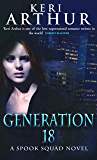 Generation 18: Number 2 in series (Spook Squad Trilogy)