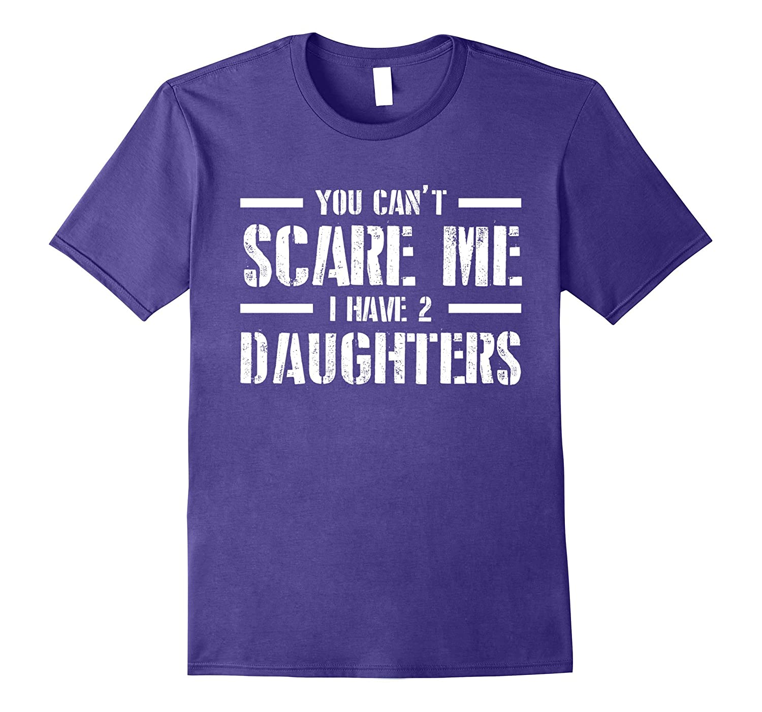 You Cant Scare Me I Have 2 Daughters New W1 T-shirt-Vaci