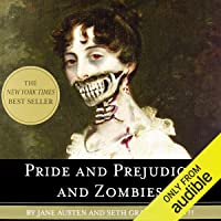 Pride and Prejudice and Zombies: Now with Ultraviolent Zombie Mayhem!