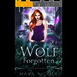 Wolf Forgotten: A Paranormal Wolf Shifter Romance (Arbor Falls Book 1)