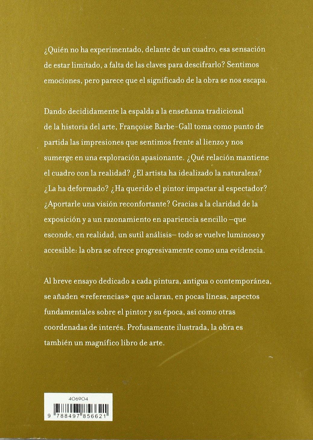 Cómo mirar un cuadro (Arte e Historia): Amazon.es: Françoise Barbe-Gall: Libros