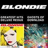 Blondie 4(0)-Ever: Greatest Hits Deluxe Redux / Ghosts Of Download