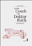 Auf der Couch mit Doktor Buch: Eine Bibliotherapie