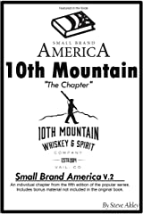 Small Brand America V.2: 10th Mountain Whiskey & Spirit Company Chapter: Includes Bonus Material Not in the Original Book Kindle Edition