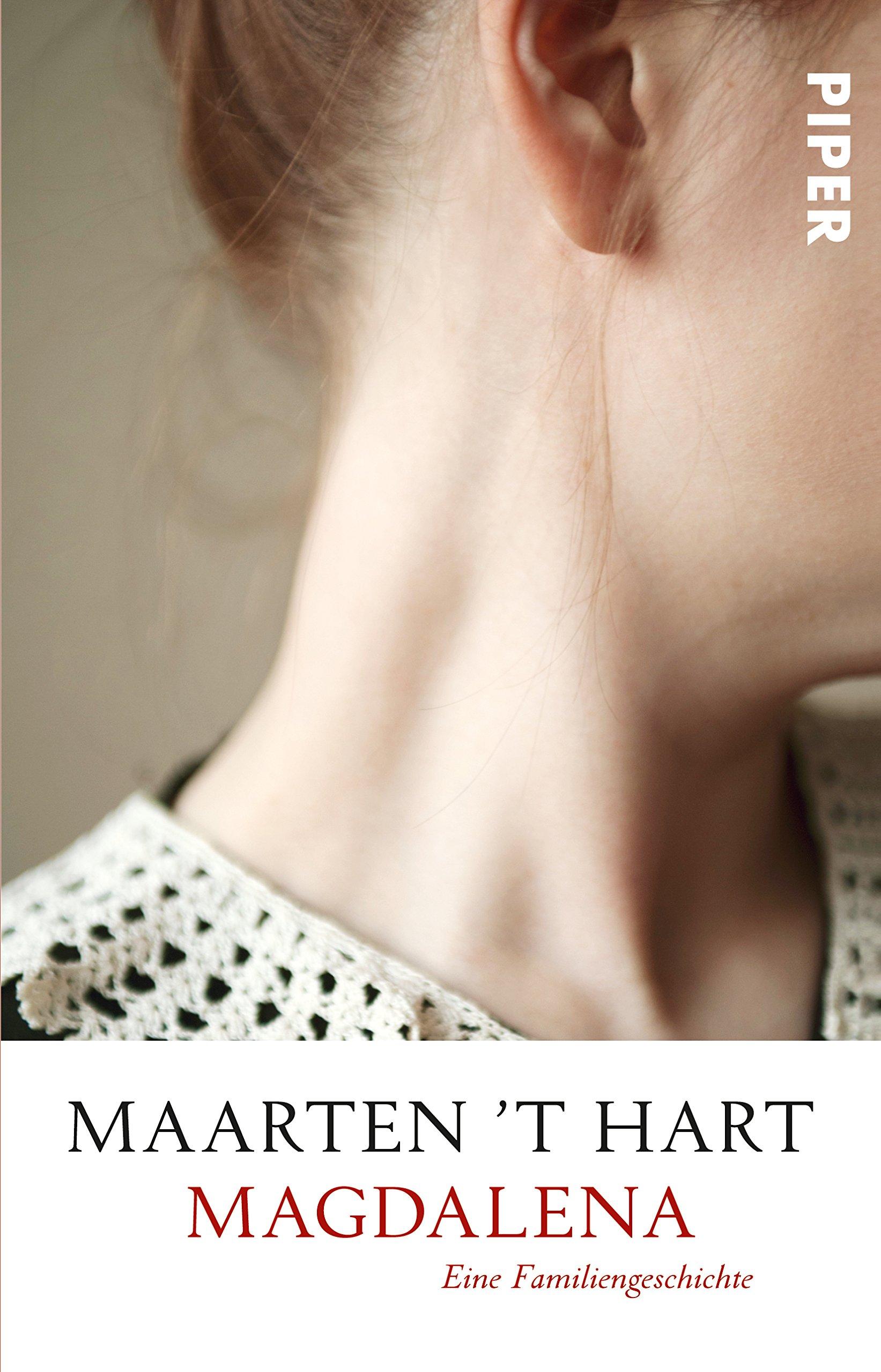 Magdalena: Eine Familiengeschichte Taschenbuch – 4. Oktober 2016 Maarten ' t Hart Gregor Seferens Piper Taschenbuch 3492310206